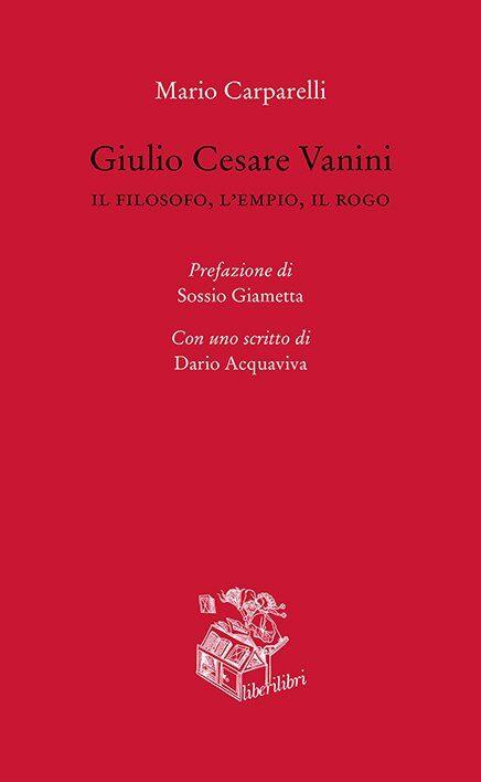 Giulio Cesare Vanini, un filosofo dal Salento al mondo