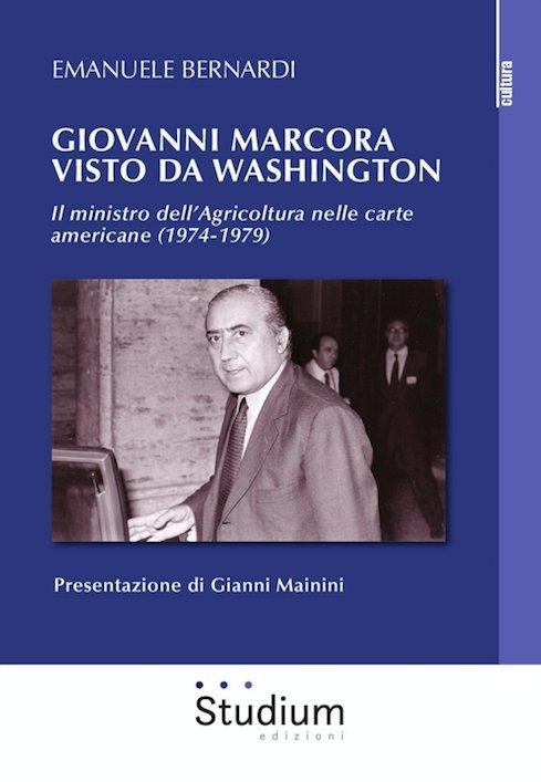 Consigli di lettura: Giovanni Marcora visto da Washington, di Emanuele Bernardi