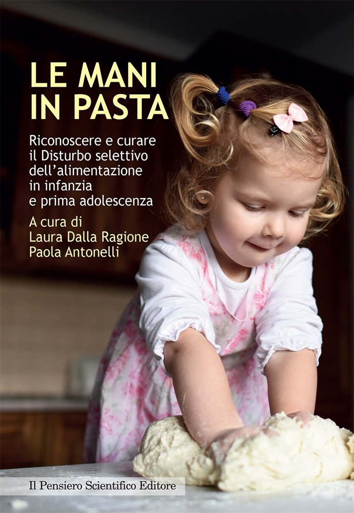Invito alla lettura: Le mani in pasta. Riconoscere e curare il disturbo selettivo dell'alimentazione in infanzia e prima adolescenza