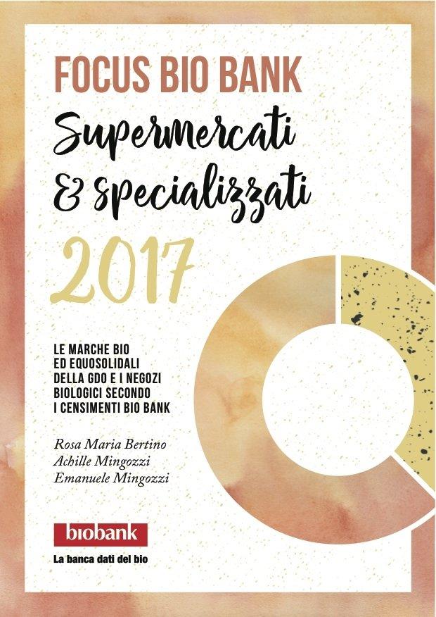 Rapporto Bio Bank, il bio nel confronto serrato tra supermercati e specializzati