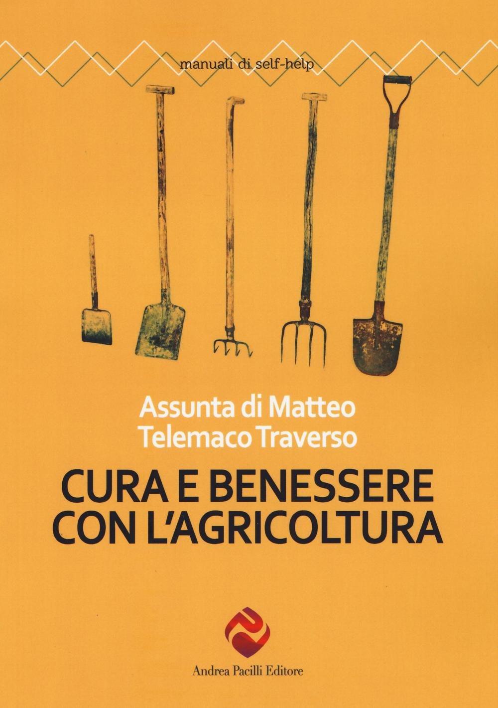 Il libro consigliato da Alfonso Pascale: Cura e benessere con l'agricoltura, di Assunta di Matteo e Telemaco Traverso