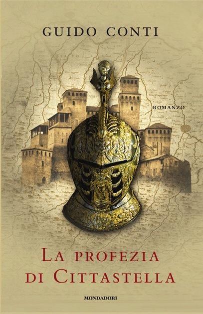 Da martedi 30 agosto il nuovo romanzo di Guido Conti: La profezia di Cittastella