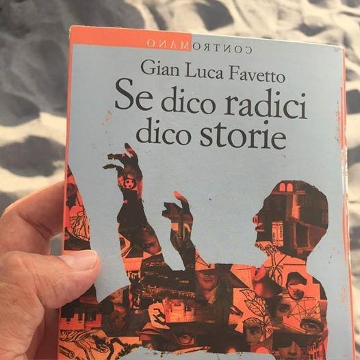 Letto per voi: Se dico radici dico storie, di Gian Luca Favetto