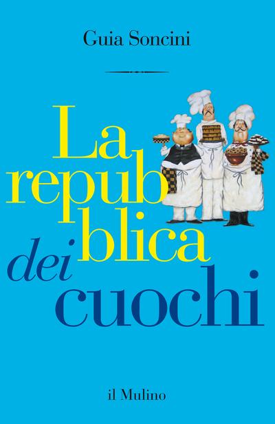 Il libro della settimana: La repubblica dei cuochi, di Guia Soncini