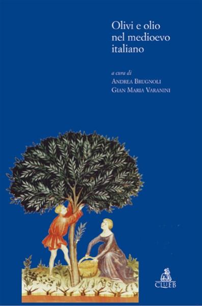 Olivi e olio nel medioevo italiano