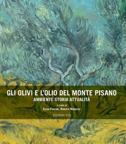 Gli olivi e l'olio del Monte Pisano