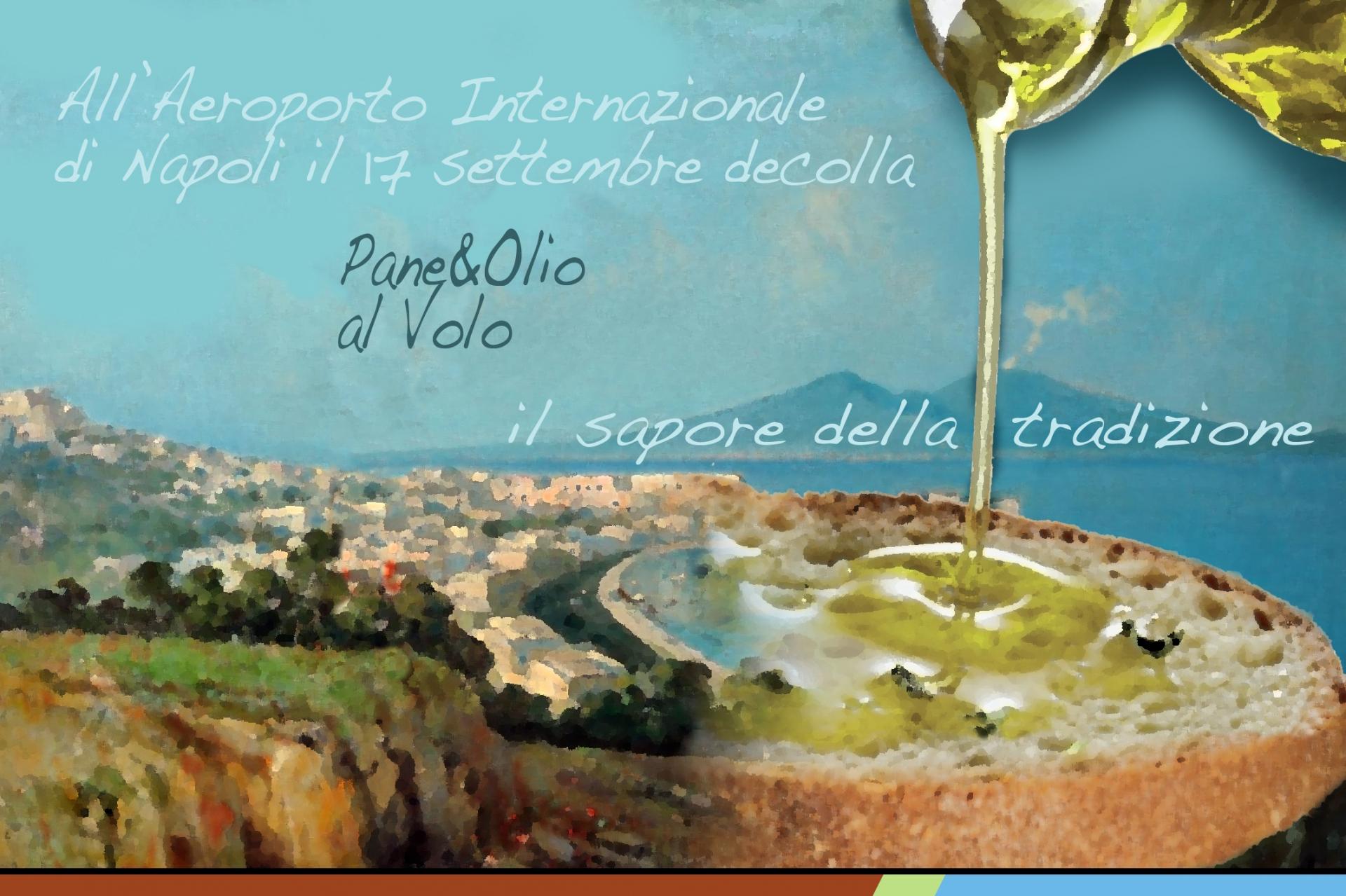 """Chiamata per il volo """"Pane&Olio"""": la merenda della tradizione italiana è attesa all'Aeroporto di Napoli"""
