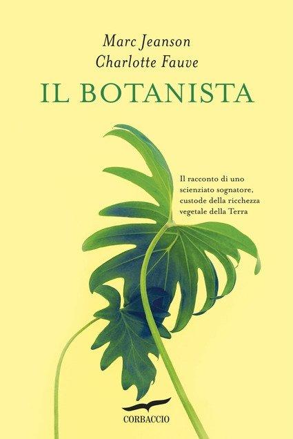 Il libro della settimana: Il botanista, di Marc Jeanson e Charlotte Fauve