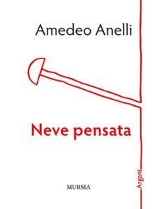 Amedeo Anelli: Neve pensata