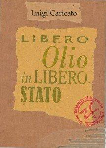 Per salvare l'olio italiano non ci vogliono leggi nuove, ma idee e buoni esempi
