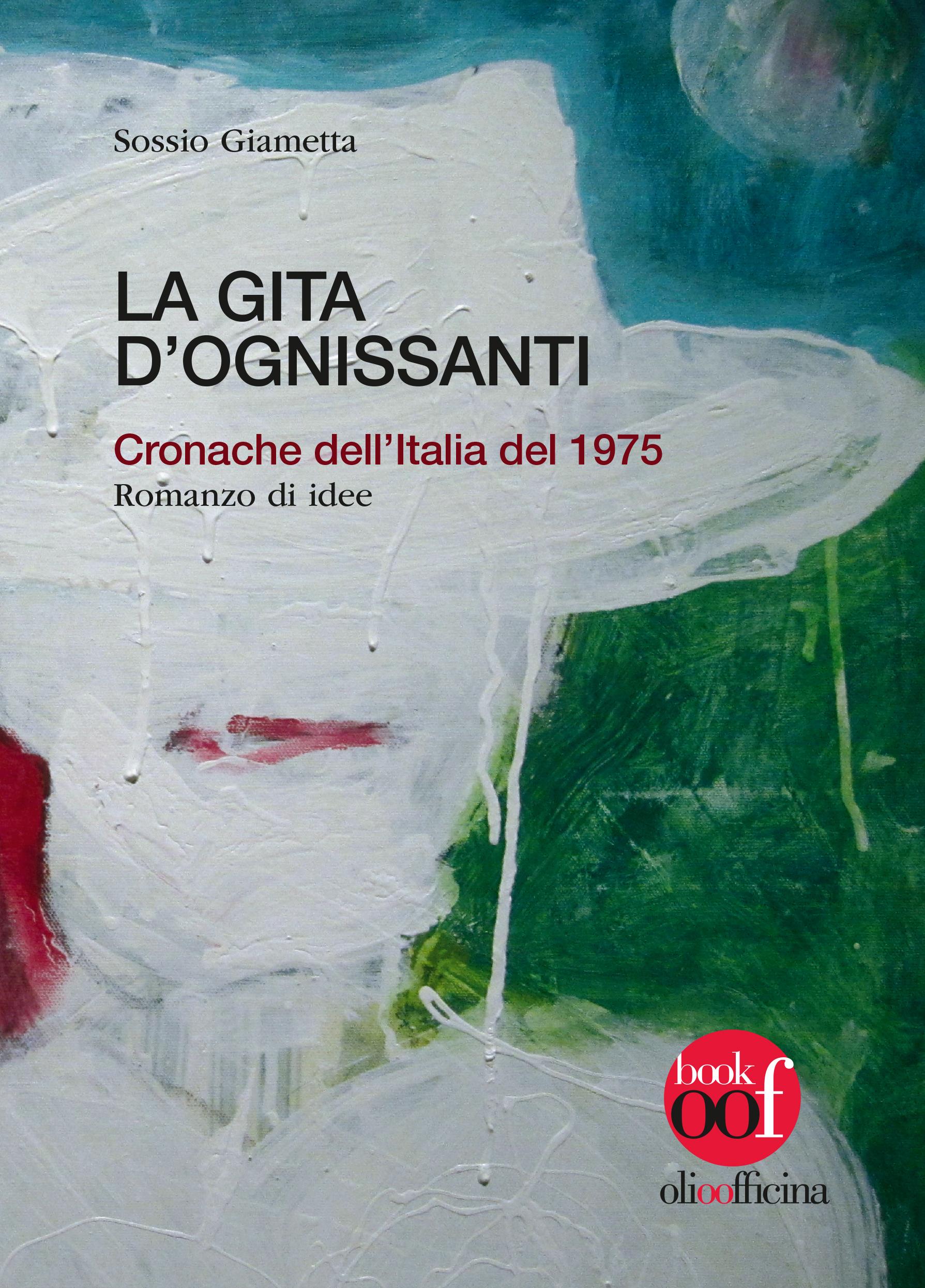 La gita d'Ognissanti. Cronache dell'Italia del 1975
