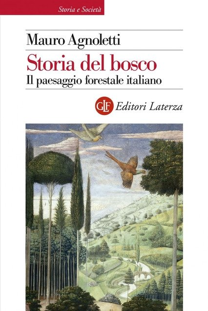 Invito alla lettura: Storia del bosco. il paesaggio forestale italiano, di Mauro Agnoletti
