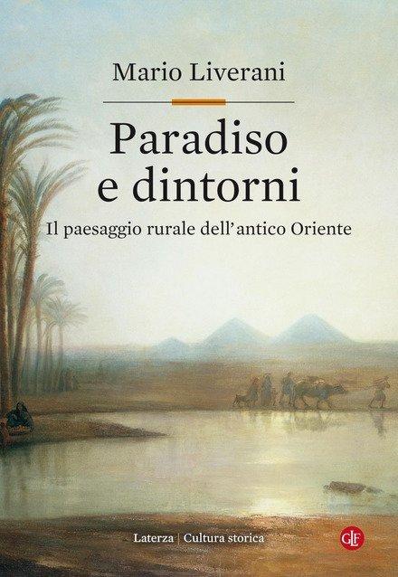 Invito alla lettura: Paradiso e dintorni. Il paesaggio rurale dell'antico Oriente, di Mario Liverani