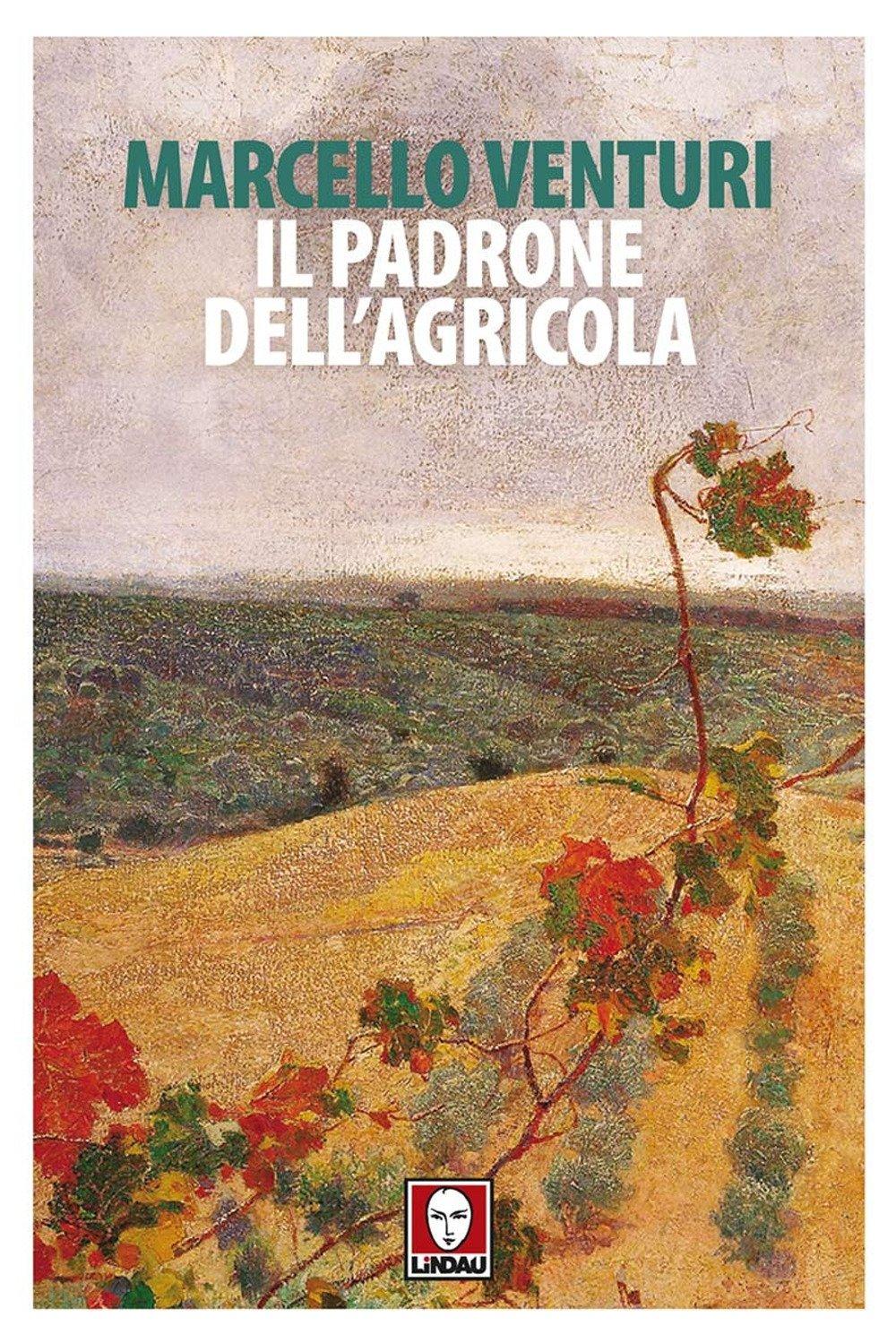 Invito alla lettura: Il padrone dell'agricola, di Marcello Venturi