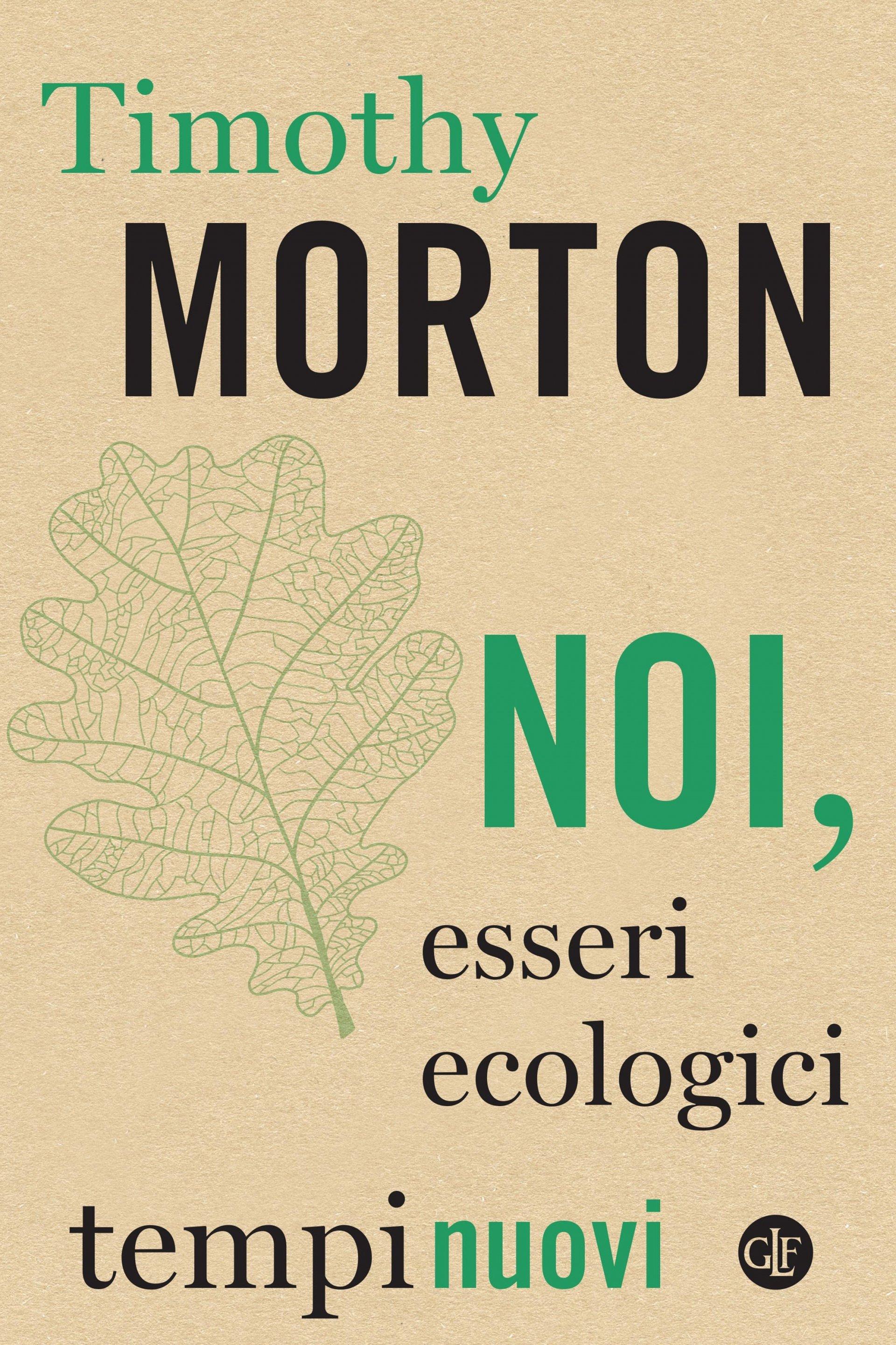 Invito alla lettura: Noi, esseri ecologici, di Timothy Morton per le edizioni Laterza