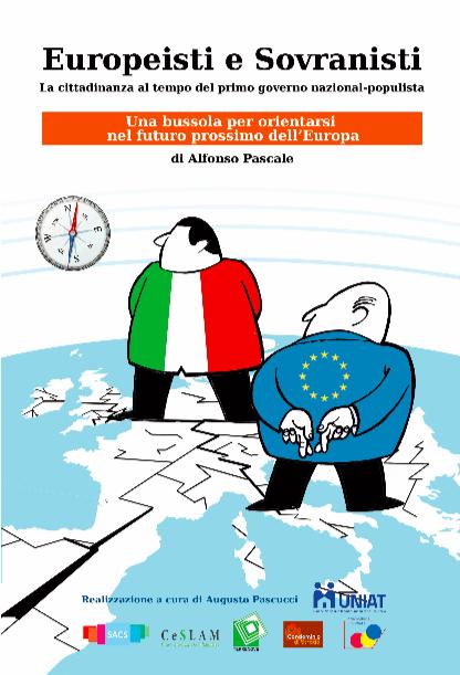 """Invito alla lettura: """"Europeisti e Sovranisti. La cittadinanza al tempo del primo governo nazional-populista"""", di Alfonso Pascale"""