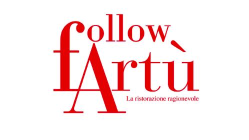 Nessuno perda l'appuntamento con Follow Artù a Milano. Gli Stati Generali della Ristorazione Ragionevole