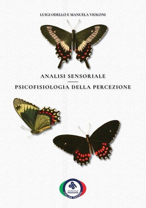 Centro Studi Assaggiatori, il fenomeno della percezione e i segreti dell'analisi sensoriale spiegati in un libro
