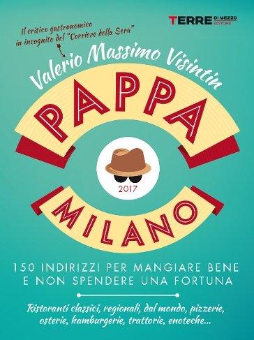 Il libro della settimana: Pappa Milano 2017, di Valerio Massimo Visintin