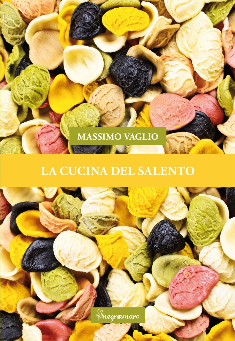 Il libro della settimana: La cucina del Salento, di Massimo Vaglio