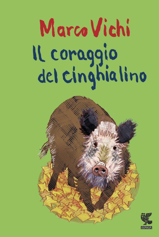 Il libro della settimana: Il coraggio del cinghialino, di Marco Vichi