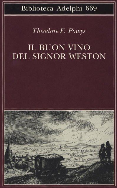 Consiglio di lettura: Il buon vino del signor Weston, romanzo di Theodore F. Powys