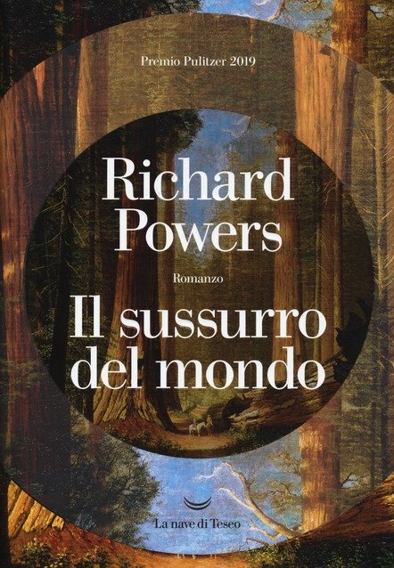 Consiglio di lettura: Il sussurro del mondo, di Richard Powers
