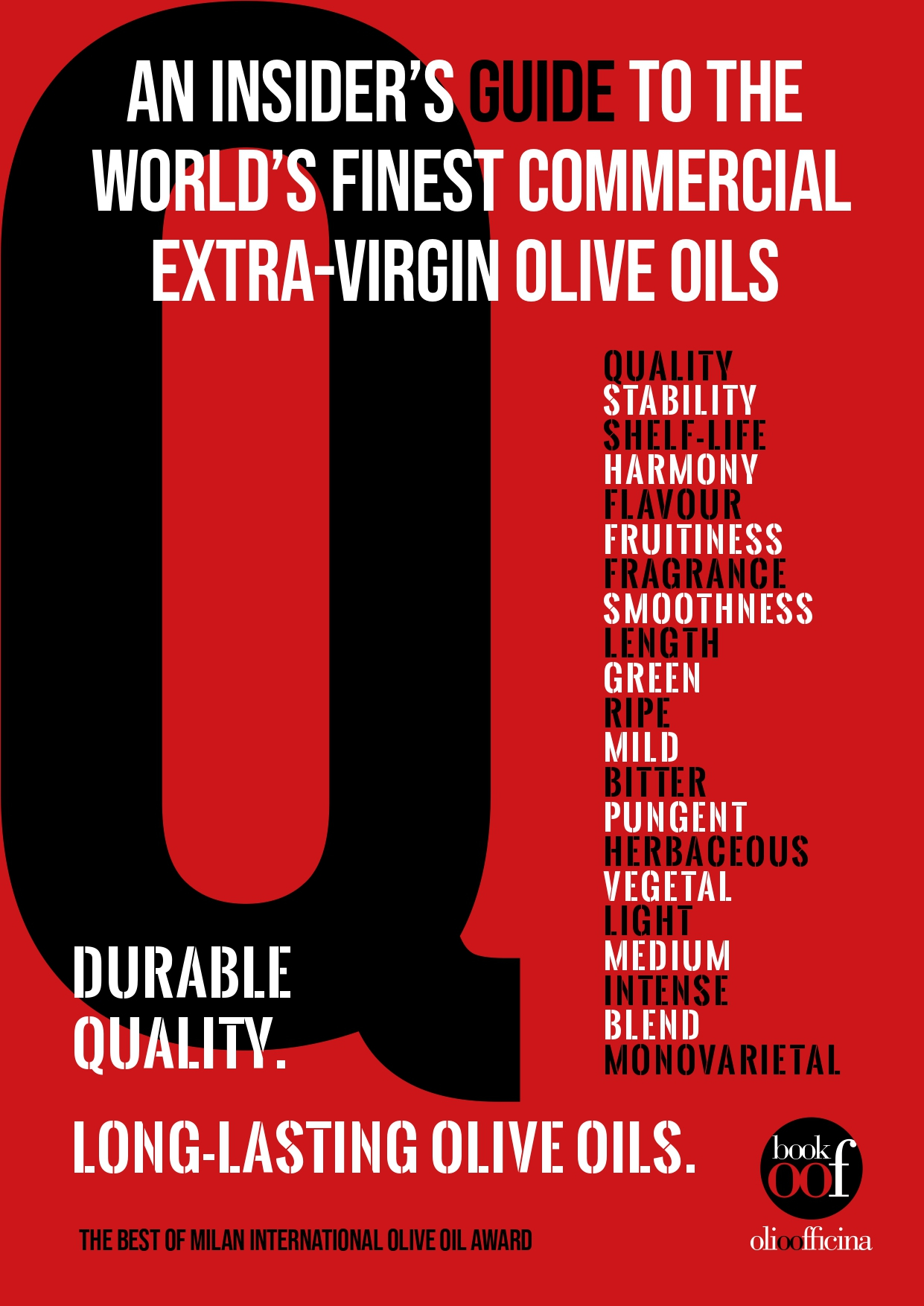 How can an Insider's guide to the world's finest commercial Extra-Virgin Olive Oils be Written?